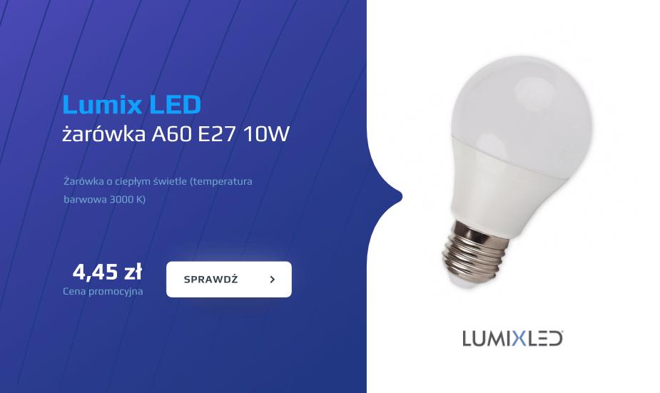 Żarówka LED 10w e27 LUMIXLED - super cena!